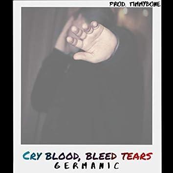 Cry Blood, Bleed Tears
