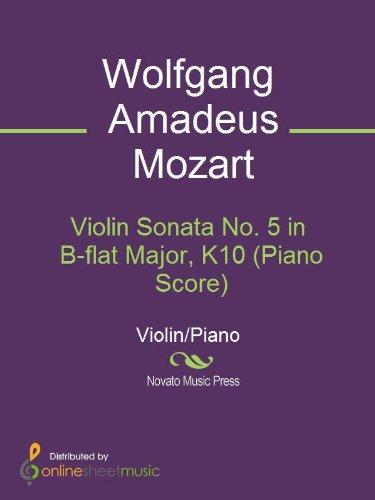 Violin Sonata No. 5 in B-flat Major, K10 (Piano Score) (English Edition)