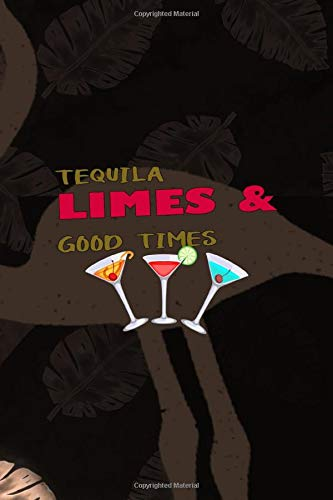 Tequila Limes & Good Times: Notebook Journal Composition Blank Lined Diary Notepad 120 Pages Paperback Brown Nature Margaritas