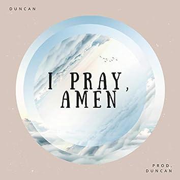 I Pray Amen