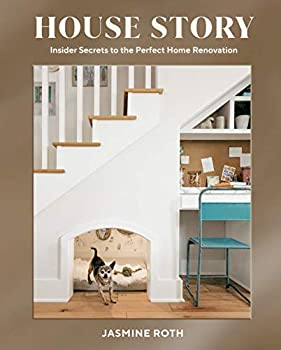 House Story  Insider Secrets to the Perfect Home Renovation