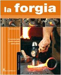 La forgia. Ediz. illustrata