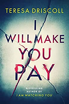 I Will Make You Pay by [Teresa Driscoll]