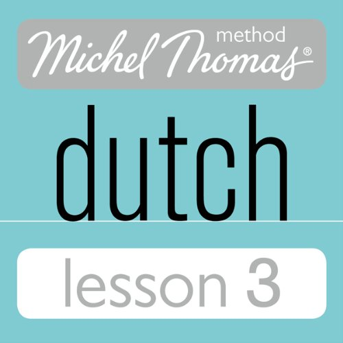 Michel Thomas Beginner Dutch, Lesson 3 audiobook cover art