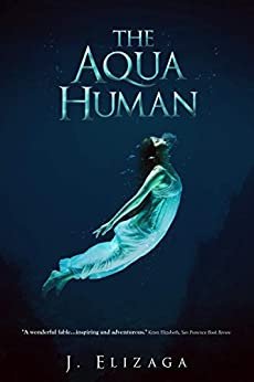 The Aqua Human by [J. Elizaga]