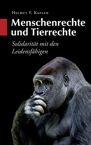 Menschenrechte und Tierrechte: Solidarität mit den Leidensfähigen