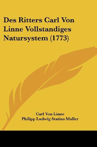 Des Ritters Carl Von Linne Vollstandiges Natursystem (1773)