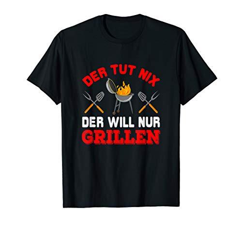 Herren Der tut nix der will nur grillen Grillen Spruch Grillmeister T-Shirt