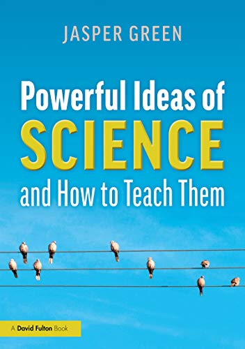 Powerful Ideas of Science and How to Teach Them (English Edition)