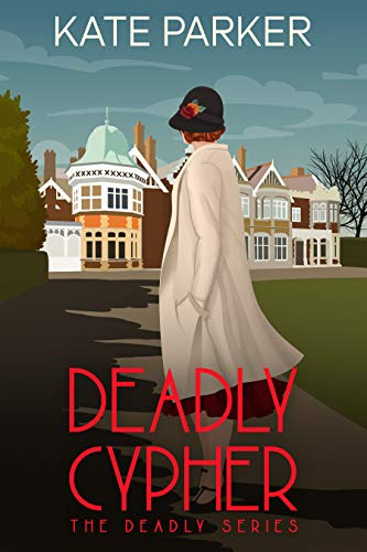Deadly Cypher: A World War II Mystery (Deadly Series Book 7) by [Kate Parker]