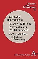 Kitaro Nishida in der Philosophie des 20. Jahrhunderts: Mit Texten Nishidas  in deutscher Uebersetzung