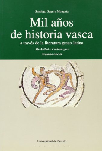 Mil años de Historia Vasca a través de la Literatura Greco-Latina (Euskal Herria)