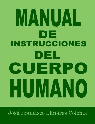 Manual De Instrucciones Del Cuerpo Humano