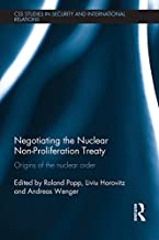 Negotiating the Nuclear Non-Proliferation Treaty: Origins of the Nuclear Order (CSS Studies in Security and International Relations) (English Edition)