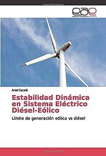 Estabilidad Dinámica en Sistema Eléctrico Diésel-Eólico: Límite de generación eólica vs diésel (Spanish Edition)