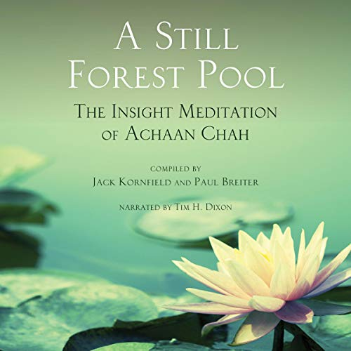 A Still Forest Pool: The Insight Meditation of Achaan Chah cover art