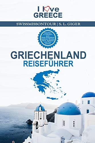 Griechenland Reiseführer I love Greece: Reiseführer Griechenland,...