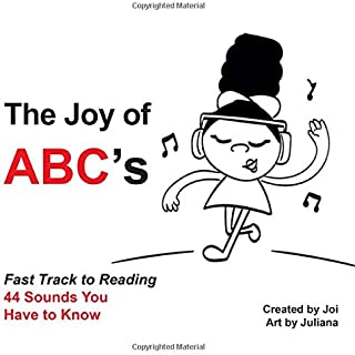 The Joy of ABC's : Fast Track to Reading: 44 Sounds You Have to Know (Jamal and Friends Reading Series)