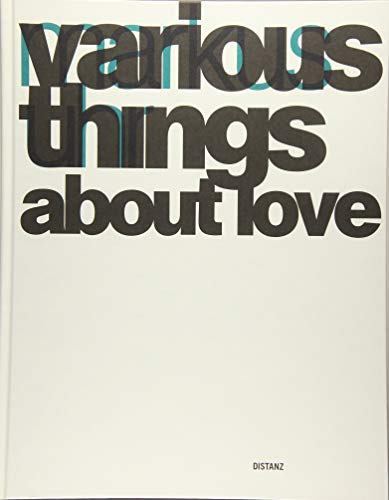 Markus Uhr: Various Things About Love