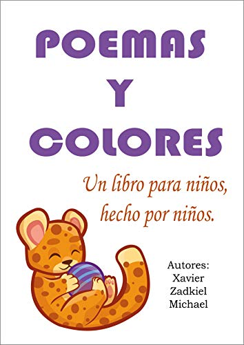 Poemas y colores: Un libro para niños, hecho por niños