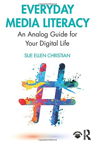 Compare Textbook Prices for Everyday Media Literacy 1 Edition ISBN 9780815386599 by Christian, Sue Ellen