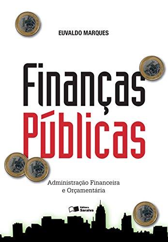 FINANÇAS PÚBLICAS - Administração Financeira e Orçamentária