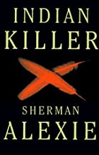 By Sherman Alexie - Indian Killer (1996-09-16) [Hardcover]