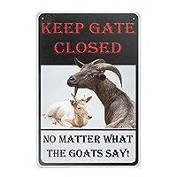 面白い目新しいスズのロゴは、ドアを閉めたまま、ヤギが何を言っても、ロゴ田舎レトロヤギ農場家納屋ロゴファミリーキッチンバールームガレージレトロポスタープレート8x12インチ