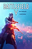 Battlefield V: The Complete Guide Book: Travel Game Book (English Edition)