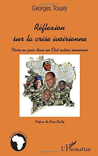 Réflexion sur la crise ivoirienne: Vivre en paix dans un Etat-nation souverain