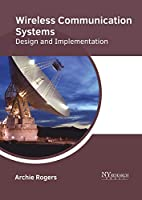 Wireless Communication Systems: Design and Implementation