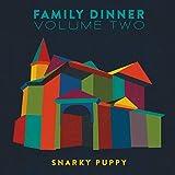 Family Dinner, Volume 2 von Snarky Puppy