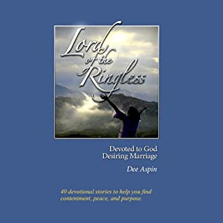 Lord of the Ringless     Devoted to God, Desiring Marriage              By:                                                                                                                                 Dee Aspin                               Narrated by:                                                                                                                                 Julie Williams                      Length: 3 hrs and 57 mins     2 ratings     Overall 5.0