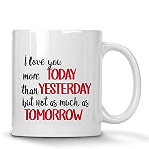 A175 I Love You More Today Coffee Funny 11oz Ceramic Mug Best Gift Present Family Friend Husband Wife Girlfriend Boyfriend Anniversary Valentine's Son Daughter
