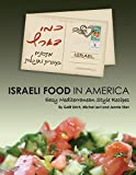 Israeli Food in America: Easy recipes, Mediterranean cooking, Israeli style (English and Hebrew Edition)