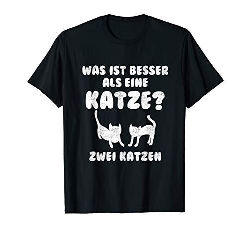 Was Ist Besser Als Eine Katze Zwei Katzen Katzenliebhaber T-Shirt