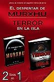 EL DESPERTAR DE MURXHU - TERROR EN LA ISLA - 2 libros en 1: Libros de misterio en español...