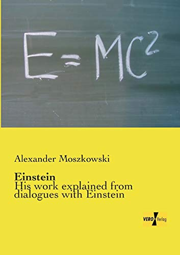 Einstein: His work explained from dialogues with Einstein