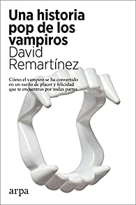 Una historia pop de los vampiros par David Remartínez