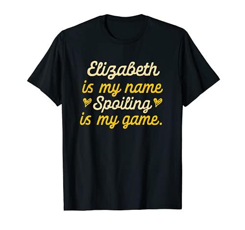 Elizabeth is My Name Funny Primer Nombre Humor Apodo Camiseta