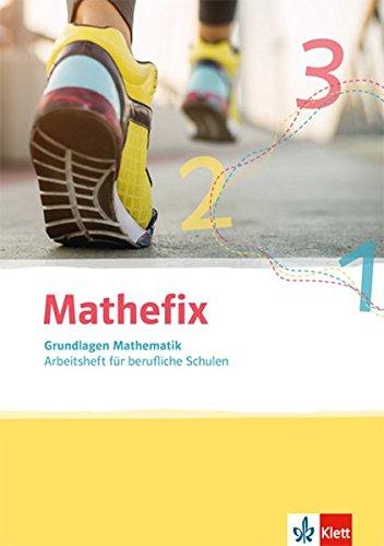Mathefix. Grundlagen Mathematik: Arbeitsheft für berufliche Schulen