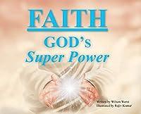 Faith: God's Super Power