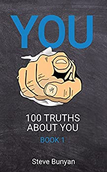You: 100 Truths About You — Book 1 by [Steve Bunyan]