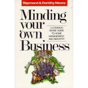Minding Your Own Business A Common Sense Guide To Home Management And Industry