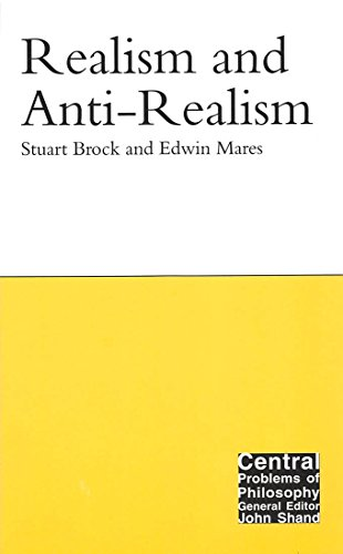 Realism and Anti-Realism (Volume 14) (Central Problems of Philosophy)
