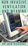Non Invasive Ventilation And Weaning: Principles And Practice Practical Approaches (English Edition)