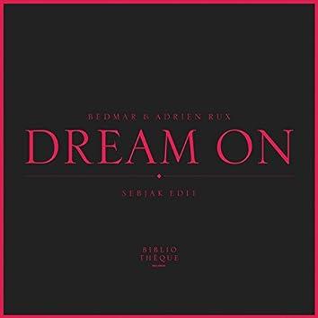 Dream On (Sebjak Edit)