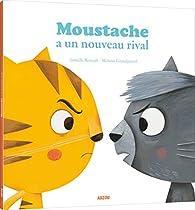 Moustache a un rival par Mélanie Grandgirard