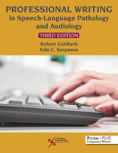 Compare Textbook Prices for Professional Writing in Speech-Language Pathology and Audiology, Third Edition 3 Edition ISBN 9781635500134 by Robert Goldfarb,Yula C. Serpanos