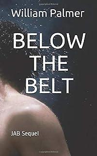 BELOW THE BELT: JAB Sequel (Rod Steele)